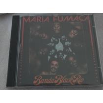 Cd - Banda Black Rio - Maria Fumaca - Raro