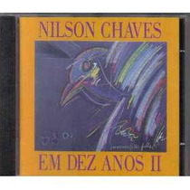 Cd - Nilson Chaves - Em Dez Anos Ii(2)