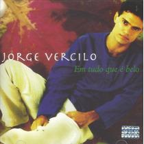 Cd Jorge Vercilo - Em Tudo Que É Belo (1996) * Lacrado Raro