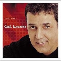 Cd José Augusto - Fantasias (2004) * Lacrado * Raridade