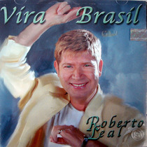 Cd - Roberto Leal - Vira Brasil
