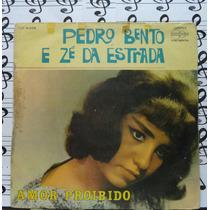 Lp Pedro Bento E Zé Da Estrada Amor Proibido 1968 Sertanejo