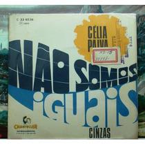 Célia Paiva Não Somos Iguais Compacto Vinil Chantecler 1969
