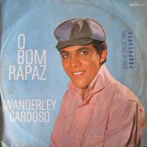 Lp Wanderley Cardoso - O Bom Rapaz