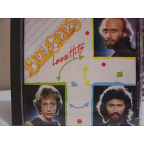Cd - Bee Gees - Love Hits - Versões Originais