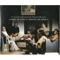 Cd O Samba Informal De Mauro Duarte - Cristina Buarque