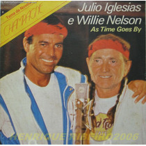 Julio Iglesias E Willie Nelson Compacto As Time Goes By