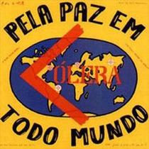 Cd - Colera - Pela Paz Em Todo Mundo + 4 Bônus - Digipack