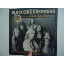 Lp -black Oak Arkansas - Ain´t Life Grand - Importado - Atco