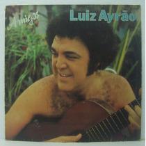 Lp Luiz Ayrão - Amigos - 1979 - Emi