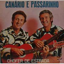 Canário E Passarinho - Chofer De Estrada