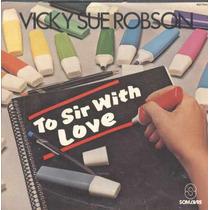Vicki Sue Robinson Compacto De Vinil To Sir With Love 1983