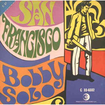 Bobby Solo Compacto De Vinil San Francisco 1967