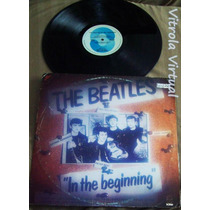 Lp Beatles In The Beginning Selo Soma 1981
