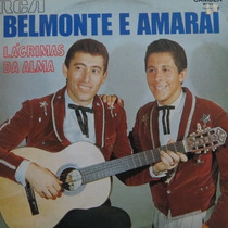 Lp Belmonte E Amaraí Lágrimas Da Alma Vinil Raro Mon0