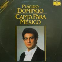 Lp Plácido Domingo - Canta Para México - Vinil Raro