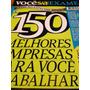 Revista Exame/vocêsa: 150 Melhores Empresas P Trabalhar 2010