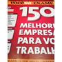 Revista Exame/vocêsa: 150 Melhores Empresas P Trabalhar 2007