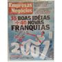 Revista Pequenas Empresas G N 216 Jan/07 35idéia 40franquia