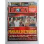 Revista Época N° 258 Famílias Destruídas 2003 Frete Grátis