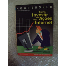 Como Investir Em Ações Via Internet - Carlos Eduardo Anderse