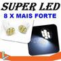 Super Led Xenon - 8x + Forte - Placa - Farolete - Interior