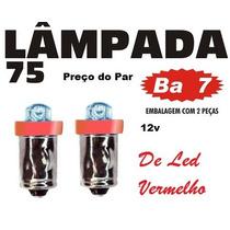 Lampada 75 Pisca Luz De Teto Cortesia 12v - O Par - Vermelha