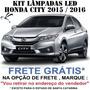 Kit Lampadas Led Honda City 2015 / 2016 -