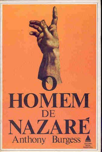 O Homem De Nazaré, Anthony Burgess