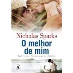 O Melhor De Mim - Nicholas Sparks Frete Gratis