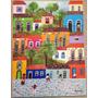 Quadro Pintura Arte Naif - Vila Encantada