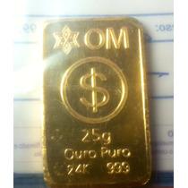 Barra 25 Gramas De Ouro Puro 24k Certificada.