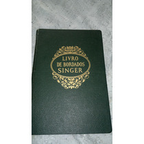 Antigo Livro D Bordado Singer