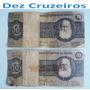 Cédula 10 Cruzeiros - Notas Antigas Raras.