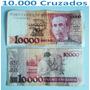Cédulas 10.000 Cruzados - Notas Antigas Raras.