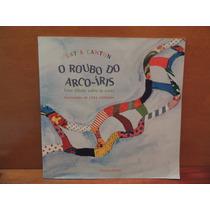 Livro O Roubo Do Arco-íris Katia Canton