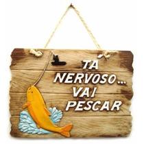 Placa Ta Nervoso Vai Pescar Gr
