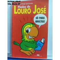 Livro Piadas E Pegadinhas Do Louro José E Ana Maria Braga K