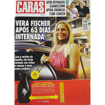Revista Caras N° 935 - Vera Fischer 63 Dias Internada