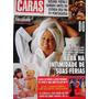 Revista Caras N° 878 - Xuxa Na Intimidade De Suas Férias