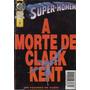 Super-homem - A Morte De Clark Kent - Edição Especial