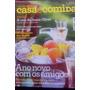 Revista Casa E Comida Ano 1 Nº1 Ano Novo Com Bons Amigos