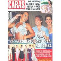 Caras 901: Roberto Carlos / Claudia Raia / Carla Diaz /!!