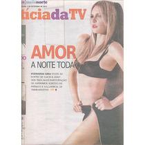 Jornal Noticia: Fernanda Lima, Xuxa / Claudia Raia / Fragoso