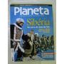 Revista Planeta Nº 435 - Sibéria: Na Terra Do Deus Do Frio