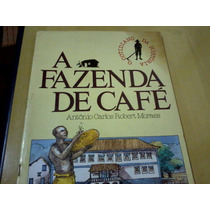 Revista O Cotidiano Da História A Fazenda Do Café