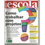 Revista Nova Escola Nº 241 - Como Trabalhar Com Projetos.