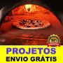Projeto De Forno Para Fazer Pizza + Brinde
