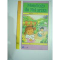 Livro Infantil- Monólogo Da Natureza - Terezinha Cauhi