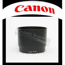 Parassol Canon Et-74 P/ Lentes Ef 70-200mm F/4l F4 Usm